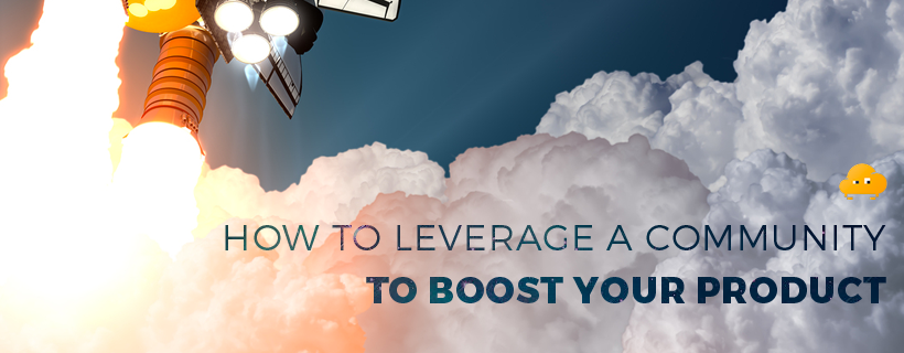how-to-leverage-a-community-to-boost-your-product-blog-img